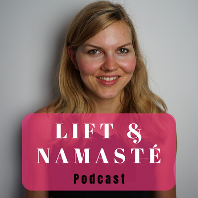 Lift and Namasté Podcast
