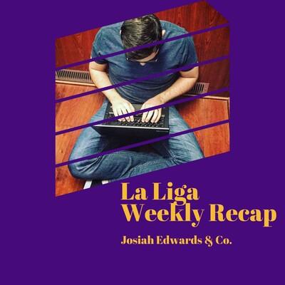 La Liga Weekly Recap