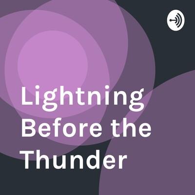 Lightning Before the Thunder