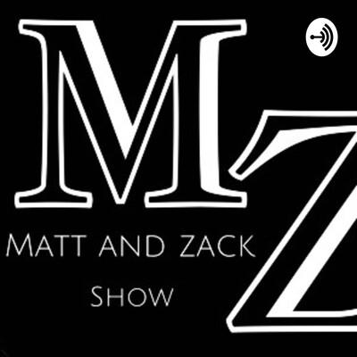 Matt and Zack Sports Podcast