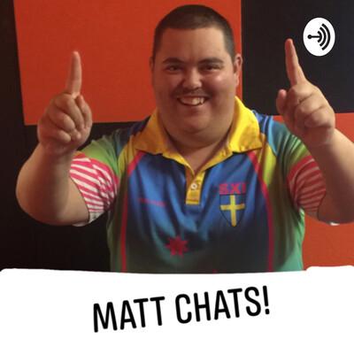 Matt Chats!