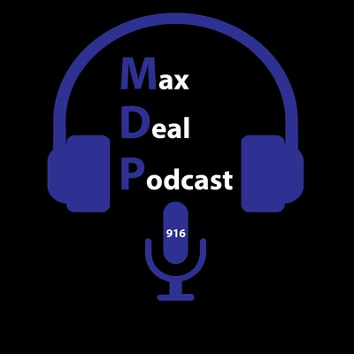 Max Deal Podcast