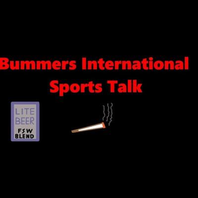 Bummers International Sports Talk