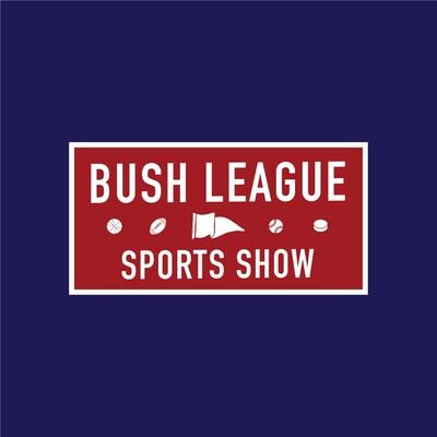 Bush League Sports Show