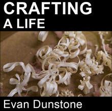Crafting A Life - Evan Dunstone