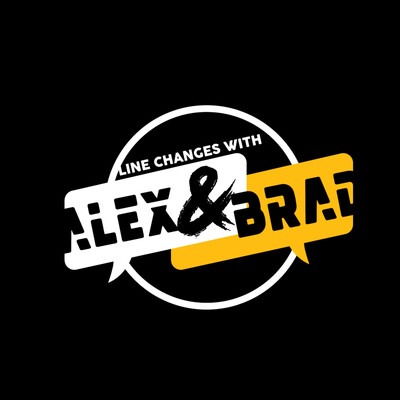 Line Changes with Alex & Brad