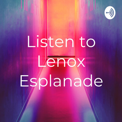 Listen to Lenox Esplanade