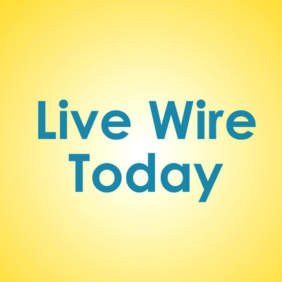 Live Wire Today