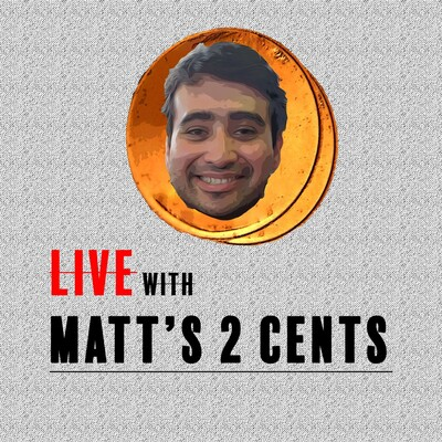 Live with Matt's 2 Cents