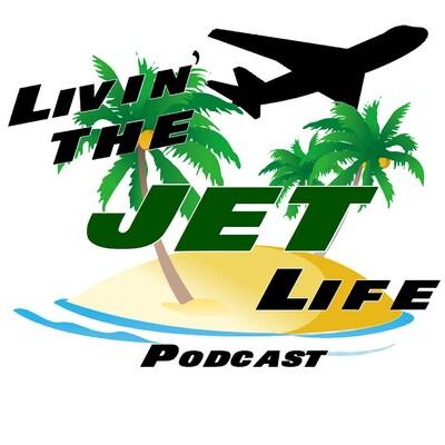 Livin' The Jet Life Podcast
