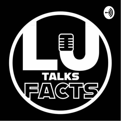 LJ Talks Facts