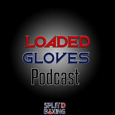 Loaded Gloves Boxing Podcast