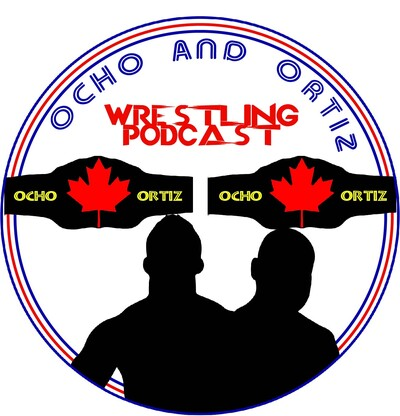 Ocho And Ortiz Wrestling Podcast