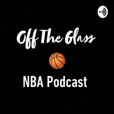 Off The Glass, NBA Podcast