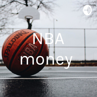 NBA money Podcast