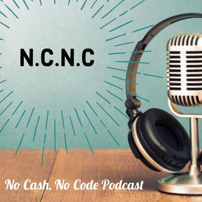 NCNC - No Cash No Code Podcast