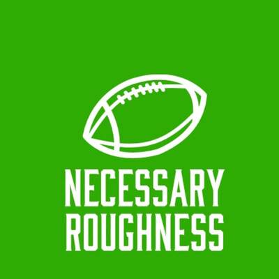 Necessary Roughness Podcast