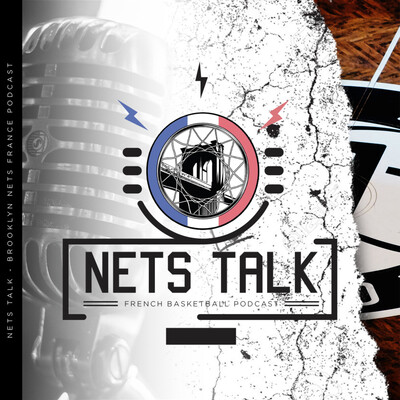 NetsTalk - Brooklyn Nets France