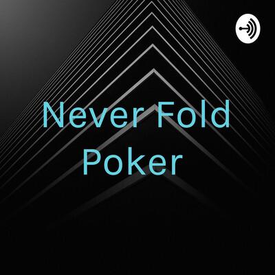 Never Fold Poker