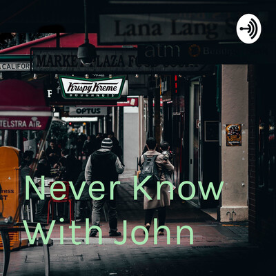 Never Know With John
