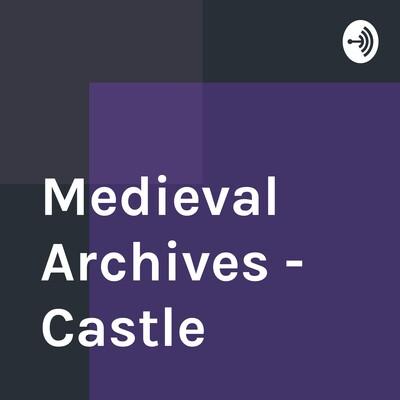 Medieval Archives - Castle