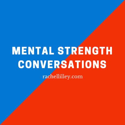 Mental Strength Conversations