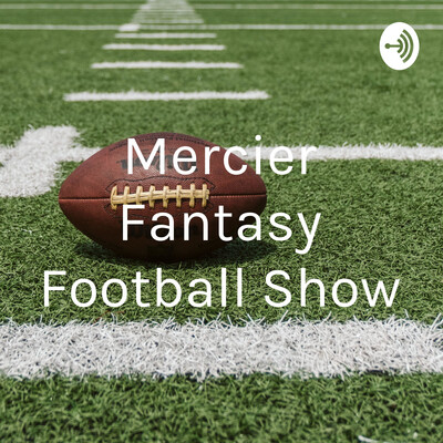 Mercier Fantasy Football Show