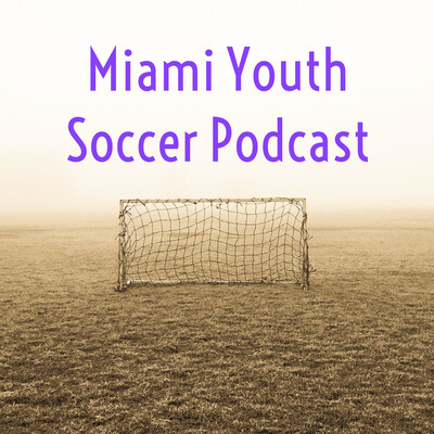 Miami Youth Soccer Podcast