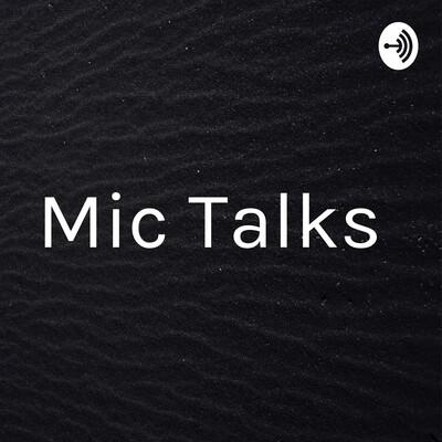 Mic Talks