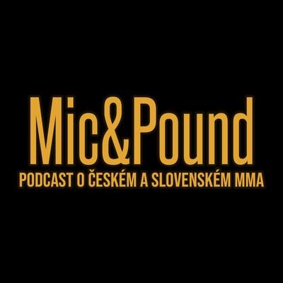 Mic&Pound - podcast o českém a slovenském MMA