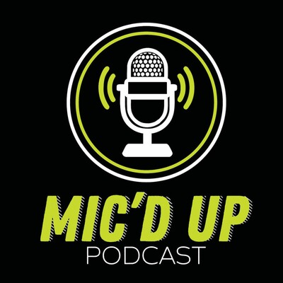 Mic'd Up Podcast