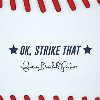 OK, Strike That: Fantasy Baseball Podcast