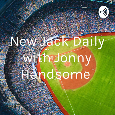 New Jack Daily with Jonny Handsome