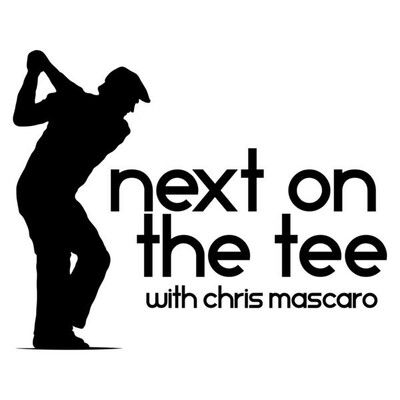 Next On The Tee with Chris Mascaro