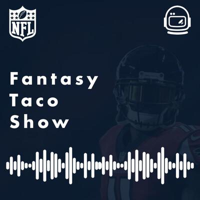 NFL Fantasy Taco Show