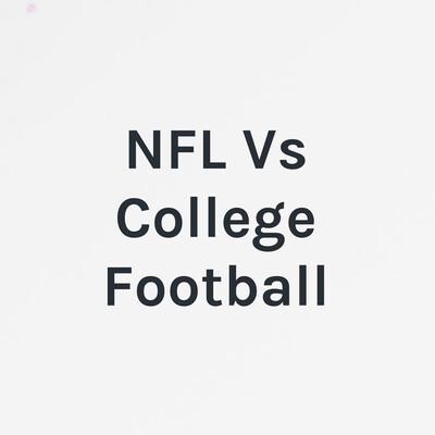 NFL Vs College Football