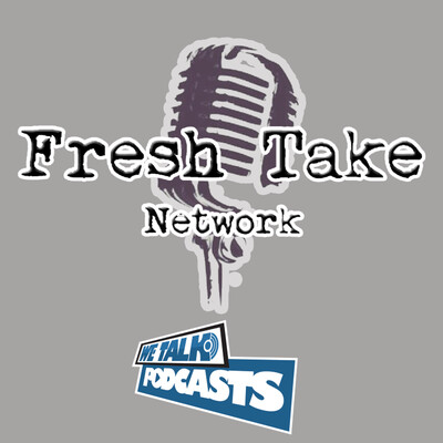 Fresh Take Network | We Talk Podcasts