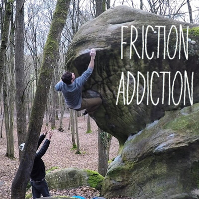Friction Addiction