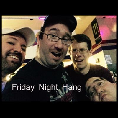Friday Night Hang