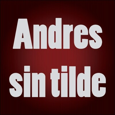 Andres sin tilde (Podcast) - www.poderato.com/blogbitacora
