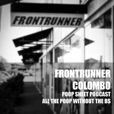 Frontrunner Colombo's Poop Sheet Podcast