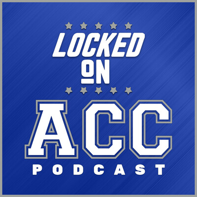 Locked On ACC- Daily College Football & Basketball Podcast