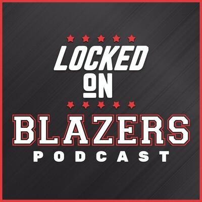 Locked On Blazers – Daily Podcast On The Portland Trail Blazers