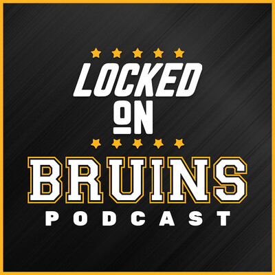 Locked On Bruins - Daily Podcast On The Boston Bruins