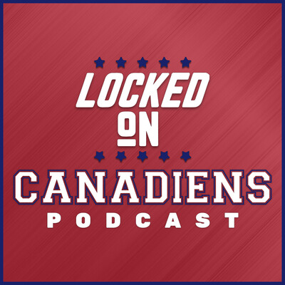 Locked On Canadiens - Daily Podcast on the Montreal Canadiens