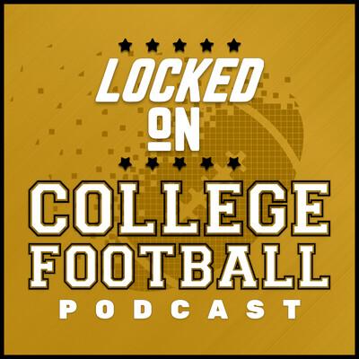 Locked On College Football