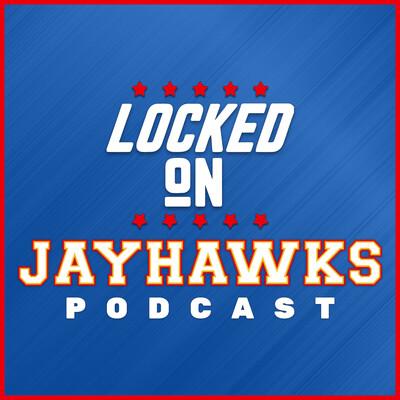 Locked On Jayhawks - Daily Podcast On Kansas Jayhawks Football & Basketball