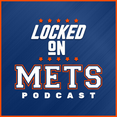 Locked On Mets - Daily Podcast On The New York Mets