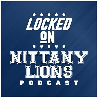 Locked On Nittany Lions - Daily Podcast On Penn State Nittany Lions Football