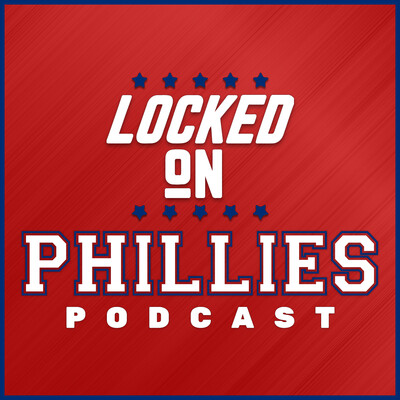 Locked On Phillies - Daily Podcast On The Philadelphia Phillies